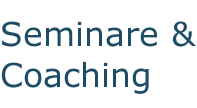 Seminare &  Coaching